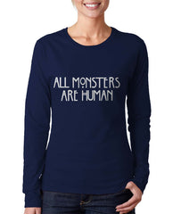 All Monsters 1 Are Human Long sleeve T-shirt for Women - Meh. Geek - 3