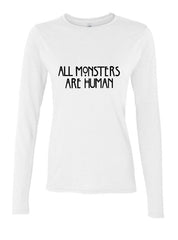 All Monsters 1 Are Human Long sleeve T-shirt for Women - Meh. Geek - 4