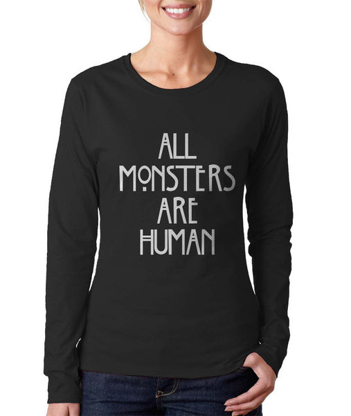 All Monsters Are Human NEW Long sleeve T-shirt for Women - Meh. Geek - 2