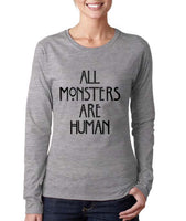 All Monsters Are Human NEW Long sleeve T-shirt for Women - Meh. Geek - 3