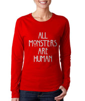All Monsters Are Human NEW Long sleeve T-shirt for Women - Meh. Geek - 1