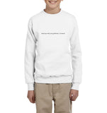 Break Up With Your Girlfriend I'm Borred Kid / Youth Crewneck Sweatshirt
