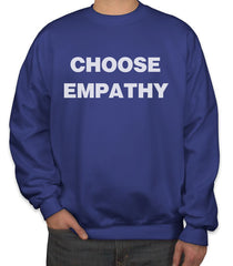 Choose Empathy Unisex Crewneck Sweatshirt Adult