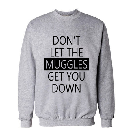 Don't Let Muggles Get You Down Unisex Crewneck Sweatshirt - Meh. Geek
