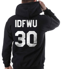 IDFWU 30 on BACK I Don`t F**k With You Unisex Pullover Hoodie - Meh. Geek