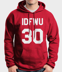 IDFWU 30 on FRONT I Don`t F**k With You Unisex Pullover Hoodie - Meh. Geek