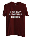 I'm Not A Morning Person T-shirt Men