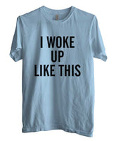 I Woke Up Like This T-shirt Men - Meh. Geek - 3