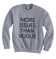 More Issues Than Vogue Unisex Crewneck Sweatshirt - Meh. Geek