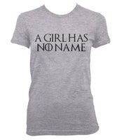 A Girl Has No Name Font T-shirt Women tee