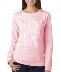 Aaron Carpenter Is My Boyfriend Long sleeve T-shirt for Women - Meh. Geek