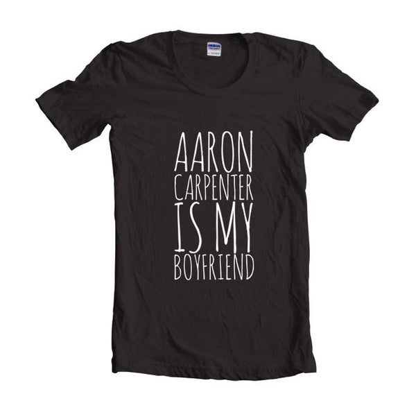 Aaron Carpenter Is My Boyfriend T-shirt Women