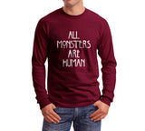 All Monsters Are Human NEW Long Sleeve T-shirt for Men - Meh. Geek - 4