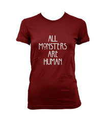 All Monsters Are Human NEW Women T-shirt - Meh. Geek - 4