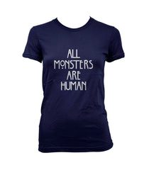 All Monsters Are Human NEW Women T-shirt - Meh. Geek - 1