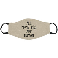 All Monsters Are Human Face Mask