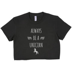 Always be a unicorn Crop Top, women crop Tee