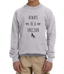 Always be a Unicorn Kid / Youth Crewneck Sweatshirt