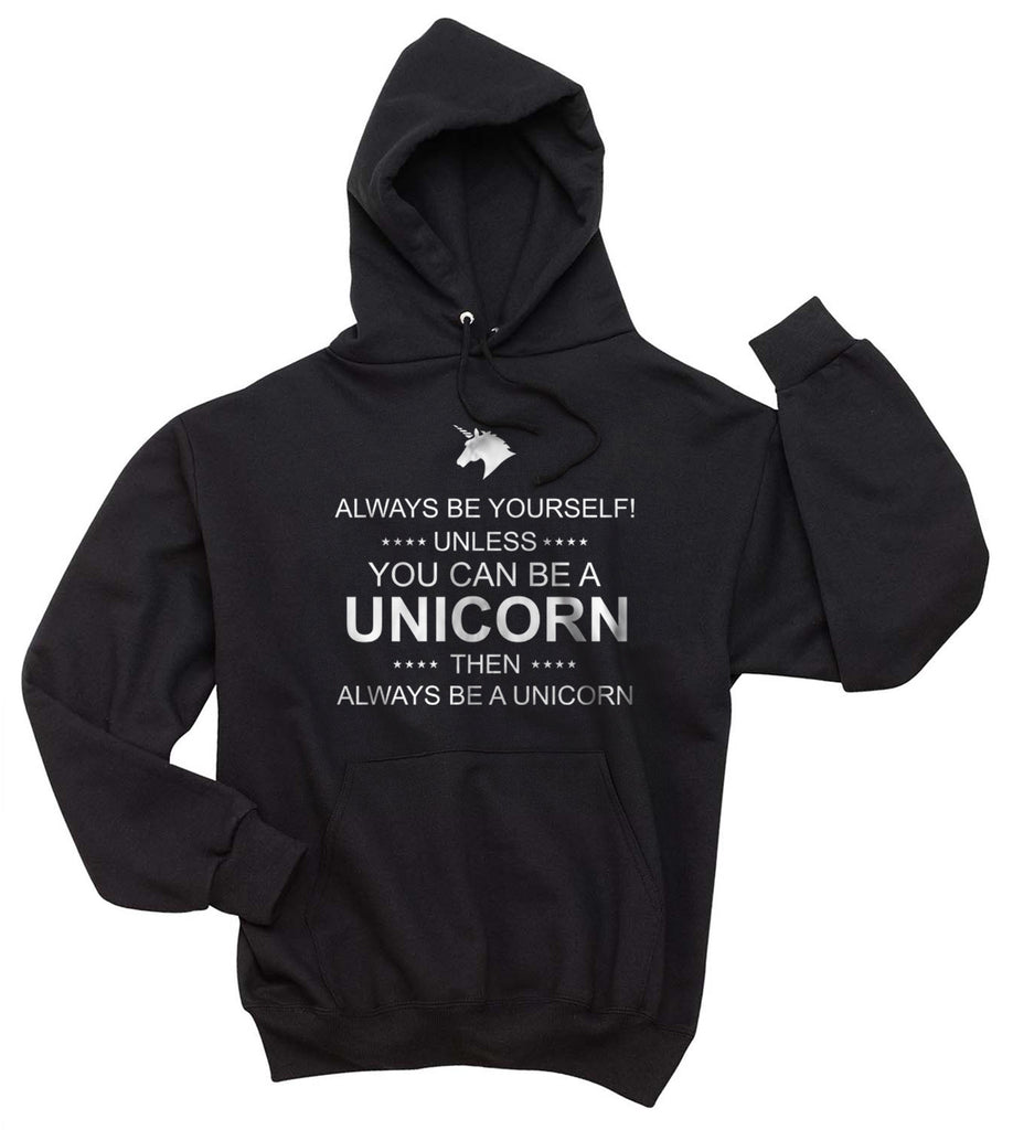 Always Be Yourself Unless You Can Be A Unicorn Unisex Pullover Hoodie - Meh. Geek