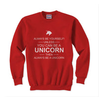 Always Be Yourself Unless You Can Be A Unicorn White Ink Unisex Crewneck Sweatshirt - Meh. Geek