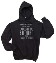 Always Be YourSelf Unless You Can Be Batman Then Always Be Batman Unisex Pullover Hoodie - Meh. Geek - 2