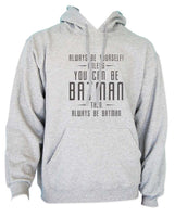 Always Be YourSelf Unless You Can Be Batman Then Always Be Batman Unisex Pullover Hoodie - Meh. Geek - 3