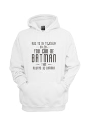 Always Be YourSelf Unless You Can Be Batman Then Always Be Batman Unisex Pullover Hoodie - Meh. Geek - 5