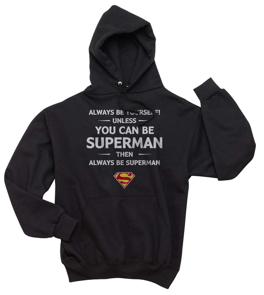 Always Be YourSelf Unless You Can Be Superman Then Always Be Superman Unisex Pullover Hoodie - Meh. Geek - 2
