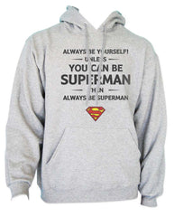 Always Be YourSelf Unless You Can Be Superman Then Always Be Superman Unisex Pullover Hoodie - Meh. Geek - 1
