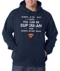 Always Be YourSelf Unless You Can Be Superman Then Always Be Superman Unisex Pullover Hoodie - Meh. Geek - 4