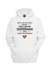 Always Be YourSelf Unless You Can Be Superman Then Always Be Superman Unisex Pullover Hoodie - Meh. Geek - 5