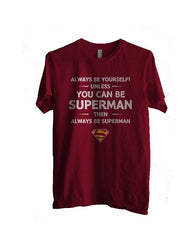 Always Be YourSelf Unless You Can Be Superman Then Always Be Superman Men T-shirt - Meh. Geek - 4