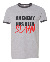 An Enemy has been slain Ringer Unisex T-shirt / tee