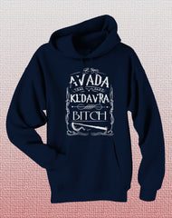 Avada Kedavra Bitch Magic Spell Muggles Wizard Unisex Pullover Hoodie - Meh. Geek