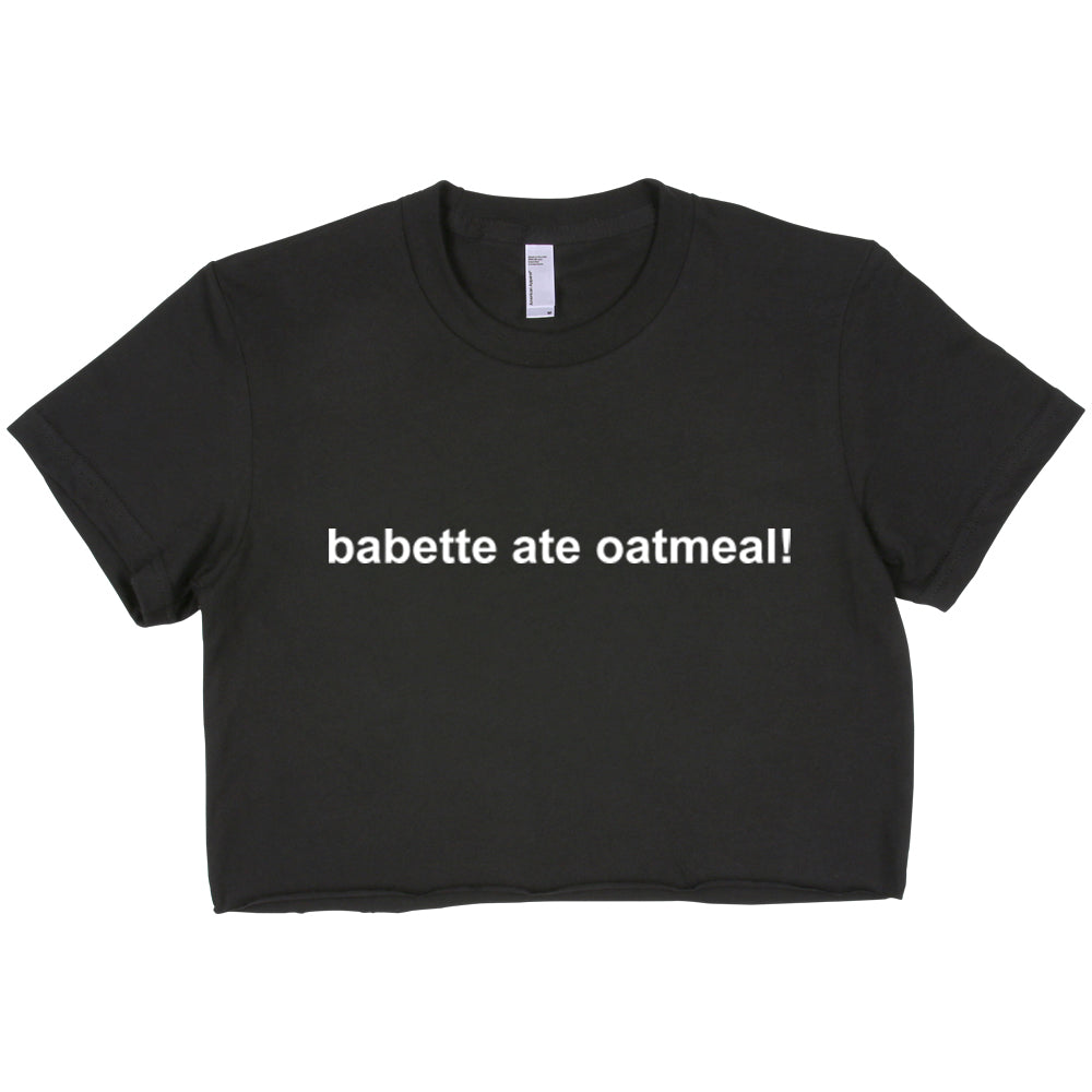 Babette ate oatmeal Gilmore Girls Crop Top, women crop Tee