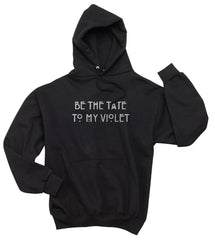 Be The Tate To My Violet Unisex Pullover Hoodie - Meh. Geek - 3
