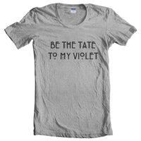 Be The Tate To My Violet Women T-shirt - Meh. Geek - 2