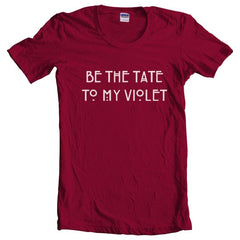 Be The Tate To My Violet Women T-shirt - Meh. Geek - 3