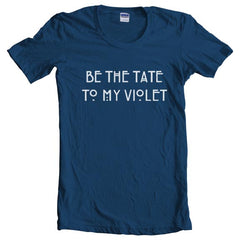 Be The Tate To My Violet Women T-shirt - Meh. Geek - 4