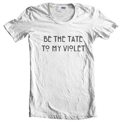 Be The Tate To My Violet Women T-shirt - Meh. Geek - 5