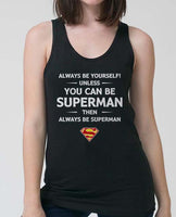 Always Be YourSelf Unless You Can Be Superman Then Always Be Superman Women Tank top - Meh. Geek - 2
