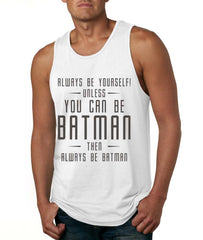 Always Be YourSelf Unless You Can Be Batman Then Always Be Batman Men Tank Top Black - Meh. Geek - 4
