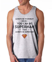 Always Be YourSelf Unless You Can Be Superman Then Always Be Superman Men Tank Top Black - Meh. Geek - 2
