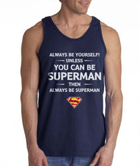 Always Be YourSelf Unless You Can Be Superman Then Always Be Superman Men Tank Top Black - Meh. Geek - 3