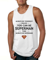 Always Be YourSelf Unless You Can Be Superman Then Always Be Superman Men Tank Top Black - Meh. Geek - 4