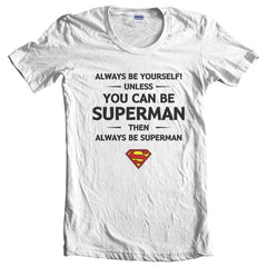 Always Be YourSelf Unless You Can Be Superman Then Always Be Superman Women T-shirt - Meh. Geek - 5