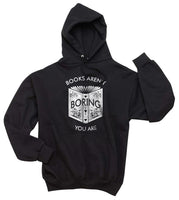 Books Aren't Boring You Are Unisex Pullover Hoodie