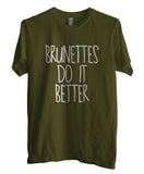 Brunettes Do It Better Men T-shirt - Meh. Geek