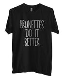 Brunettes Do It Better Men T-shirt