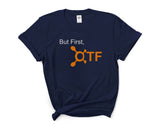 But First OTF Women T-shirt Tee